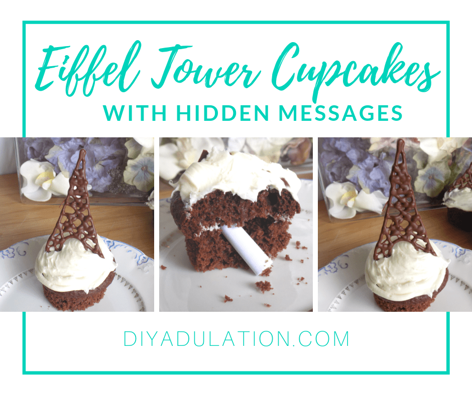 Collage of Chocolate Eiffel Tower Cupcake on Plate with text overlay - Eiffel Tower Cupcakes with Hidden Messages