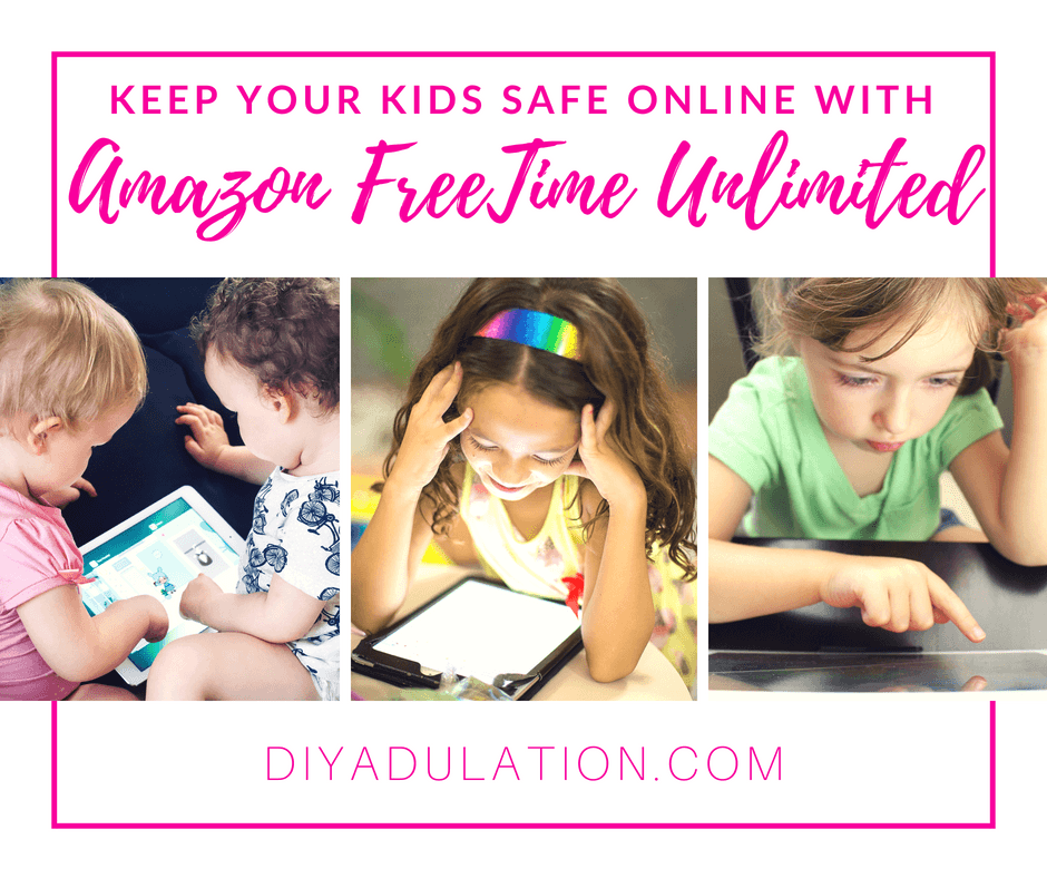 Collage of Kids Playing with Tablets with text overlay: Keep Your Kids Safe Online with Amazon FreeTime Unlimited