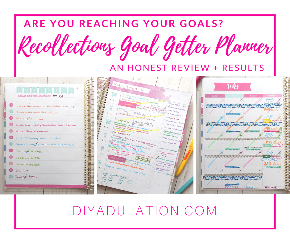 Collage of planner pages with text overlay: Are You Reaching Your Goals? Recollections Goal Getter Planner An Honest Review + Results