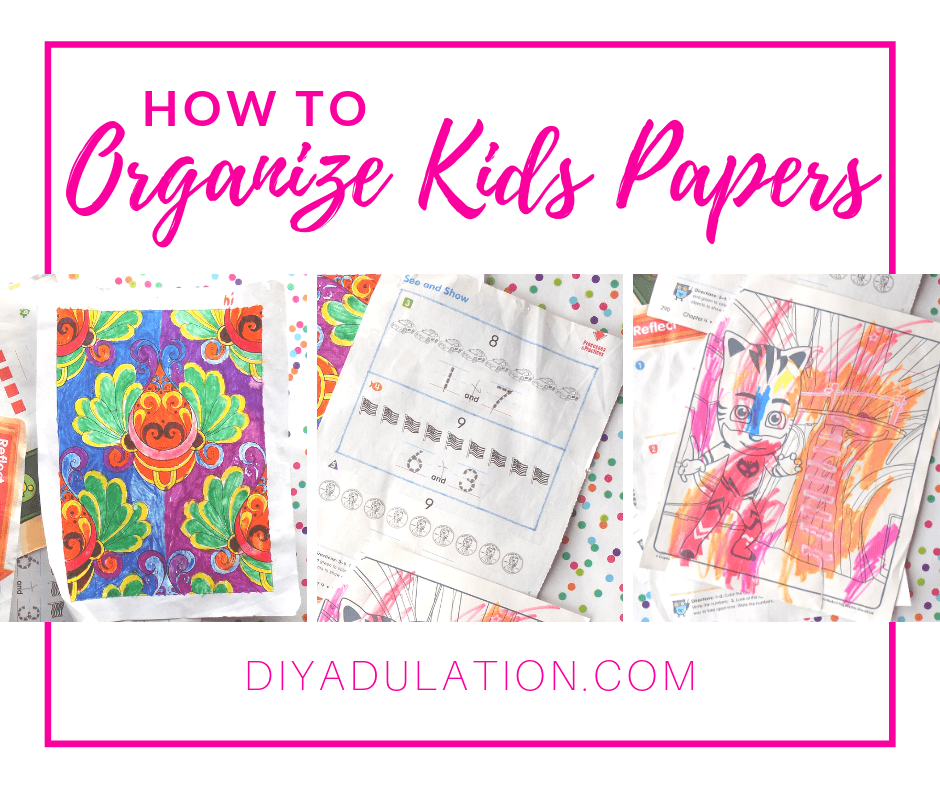 Coloring Sheets and School Papers with text overlay - How to Organize Kids Papers