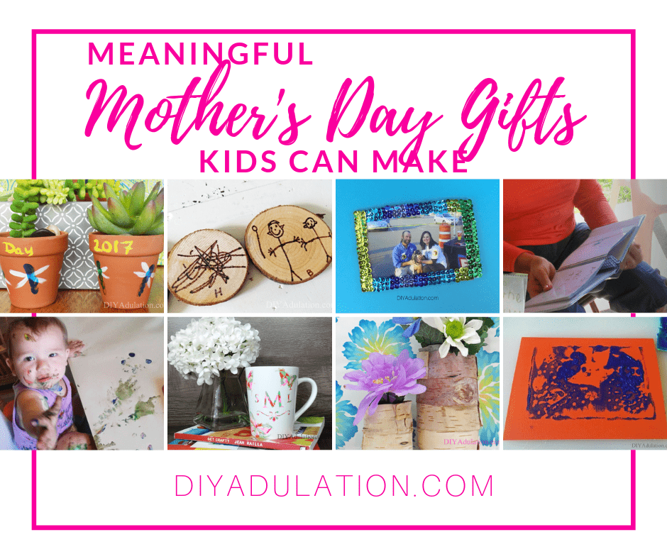 Collage of Kids Crafts with text overlay - Meaningful Mothers Day Gifts Kids Can Make