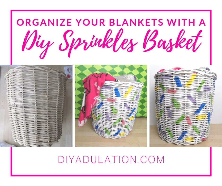 Collage of Blankets in a Basket with text overlay - Organize Your Blankets with a DIY Sprinkles Basket