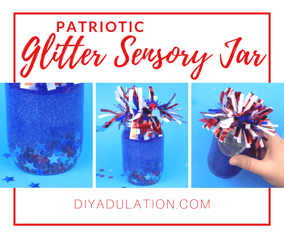 Collage of Blue Glitter and Stars Sensory Jars with text overlay - Patriotic Glitter Sensory Jar