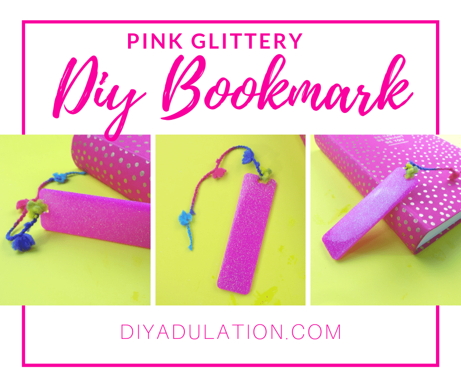 Collage of Photos of Pink Glitter Bookmark with text overlay - Pink Glittery DIY Bookmark
