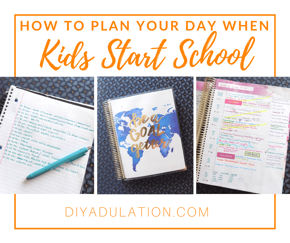 Collage of photos of planning schedule with text overlay: How to Plan Your Day when Kids Start School