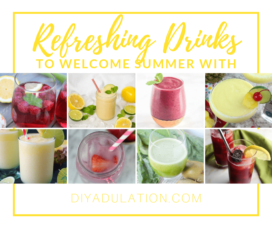 Collage of Drinks with text overlay - Refreshing Drinks to Welcome Summer With