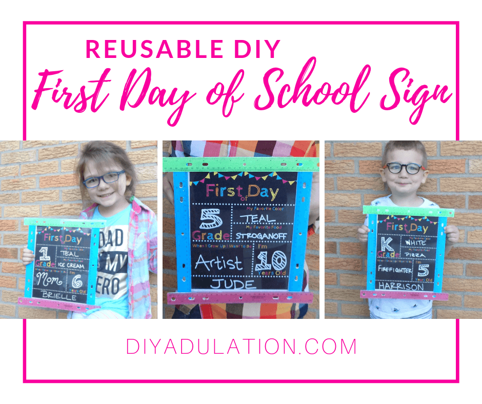 Collage of Kids Holding first Day of School Signs with text overlay - Reusable DIY First Day of School Sign