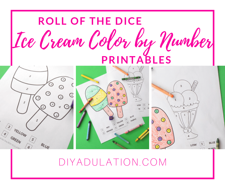 Collage of Coloring Sheets and Crayons with text overlay - Roll of the Dice Ice Cream Color by Number Printables