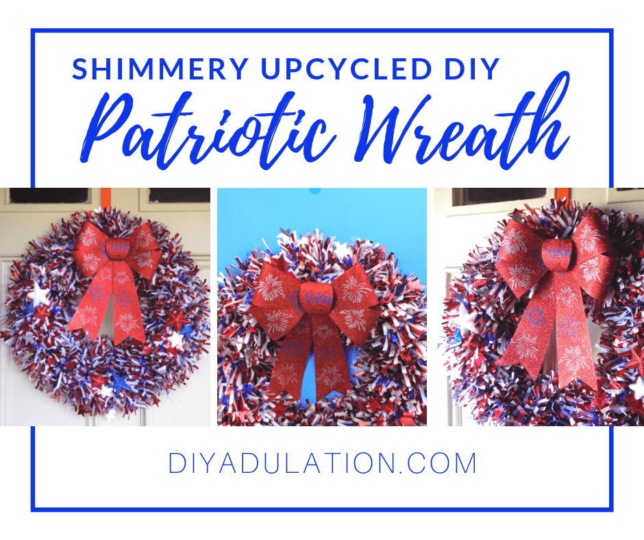 Collage of patriotic garland wreaths with bow and stars on door with text overlay - Shimmery Upcycled DIY Patriotic Wreath