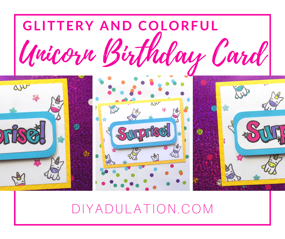 Collage of Glittery and Colorful Unicorn Birthday Card with text overlay: Glittery and Colorful Unicorn Birthday Card