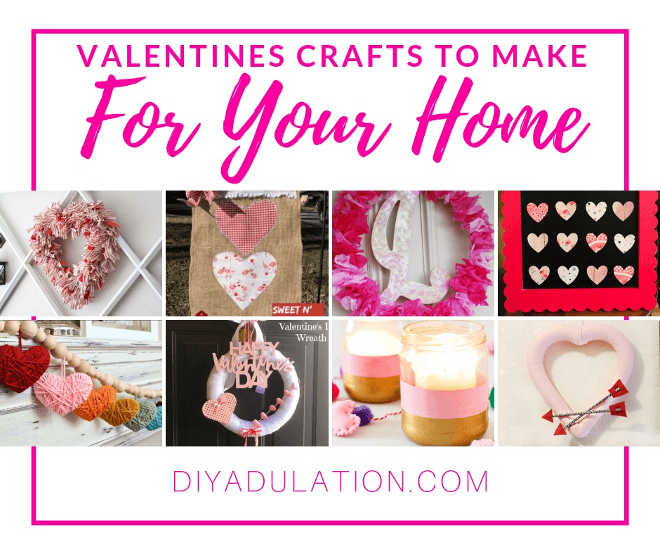 Collage of Valentines Crafts with text overlay - Valentines Crafts to Make for Your Home