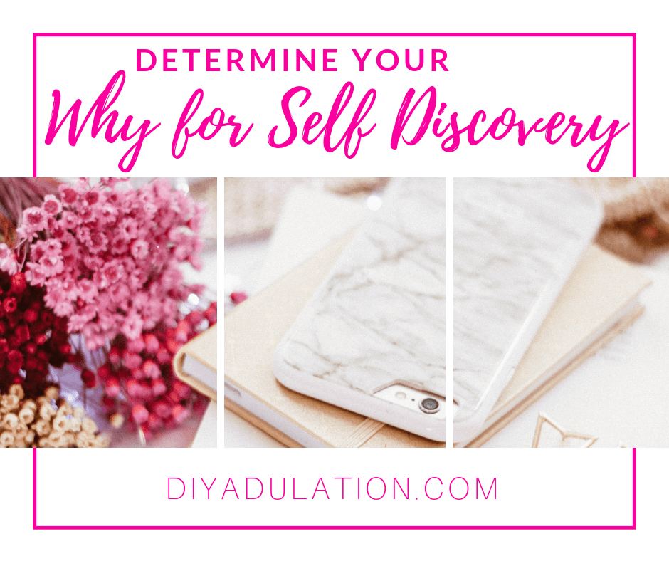 Phone on Stack of Books Next to Flowers with text overlay_ Determine Your Why for Self Discovery