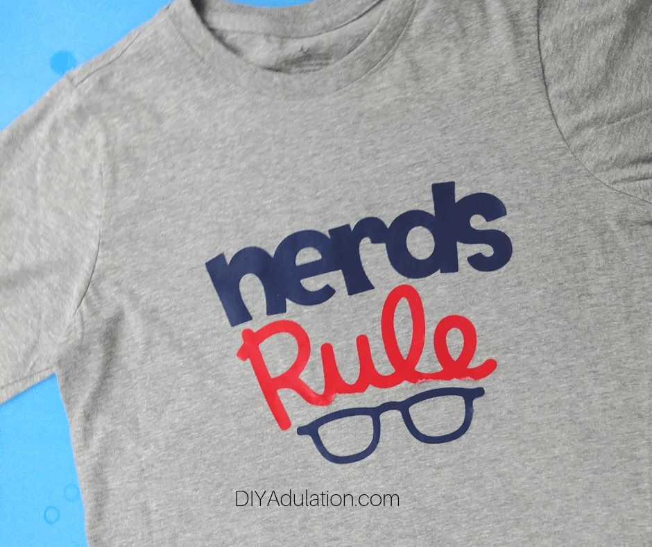 Finished Nerds Rule Design on T-Shirt