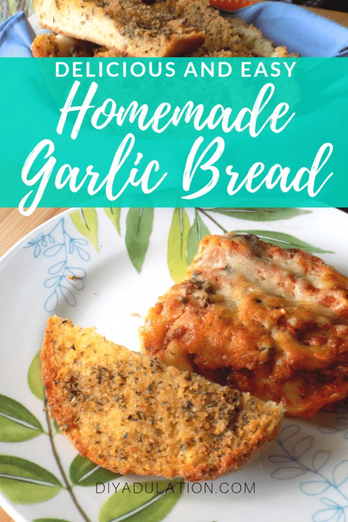 Delicious and Easy Homemade Garlic Bread