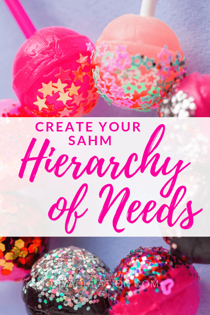 Create Your SAHM Hierarchy of Needs