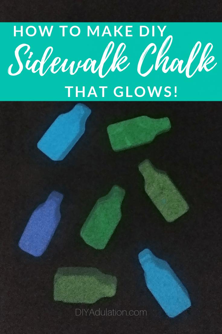 Glowing Pieces of Sidewalk Chalk with text overlay - How to Make DIY Sidewalk Chalk that Glows