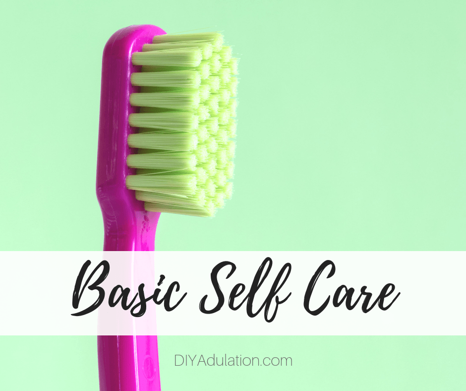 Hot pink toothbrush with text overlay - Basic Self Care