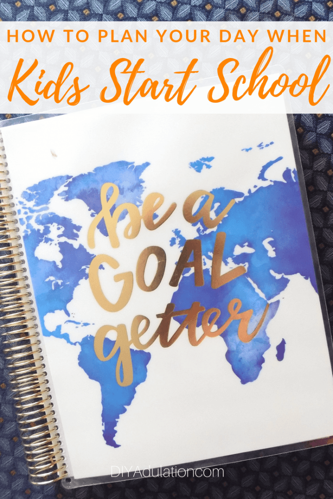 How to Plan Your Day when Kids Start School