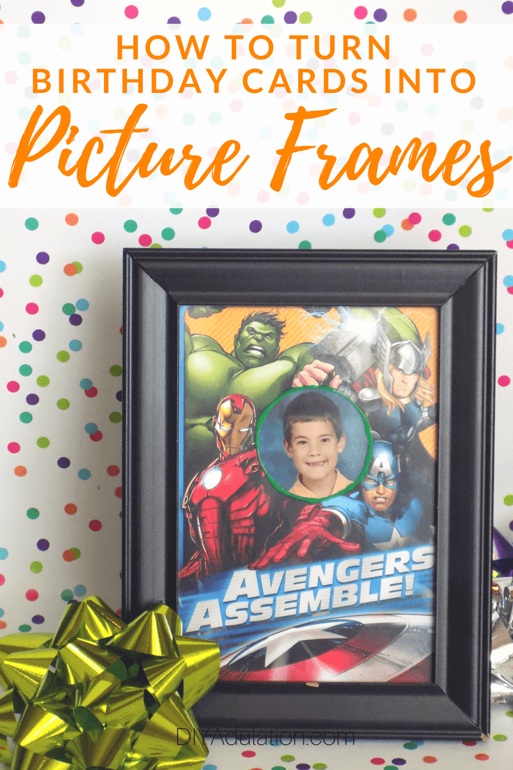 Collage of Photos of Avengers Birthday Card Photo Frame inside of Frame Next to Gift Bows with text overlay: How to Turn Birthday Cards into Picture Frames