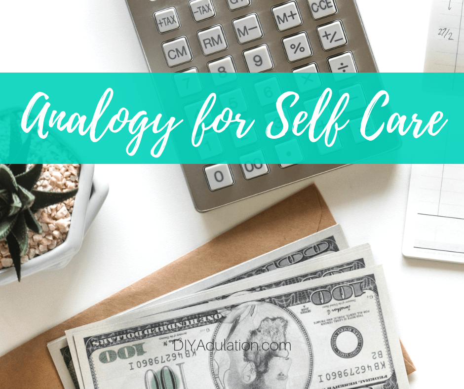 Money Next to Calculator with text overlay_ Analogy for Self Care