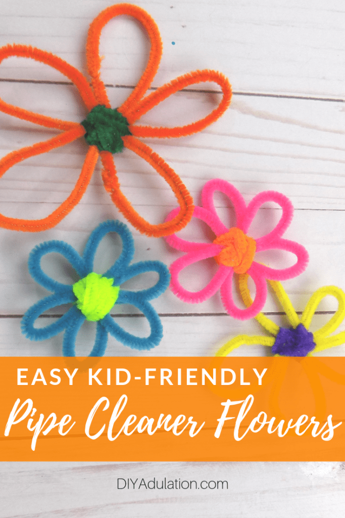 Easy Kid-Friendly Pipe Cleaner Flowers