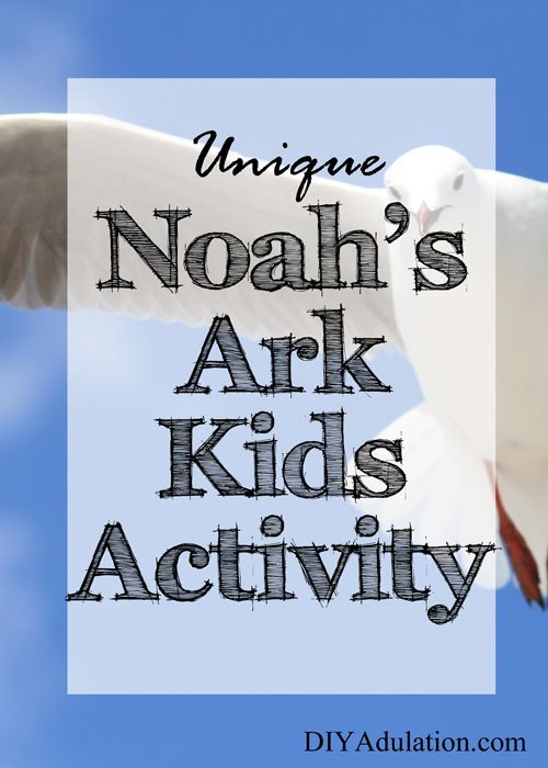 DIY Unique Noah's Ark Kids Activity