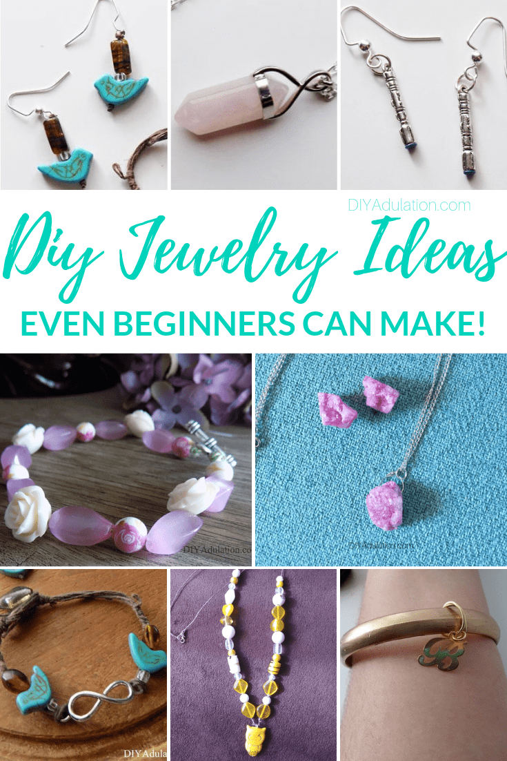 Collage Pieces of Jewelry with text overlay - DIY Jewelry Ideas Even Beginners Can Make