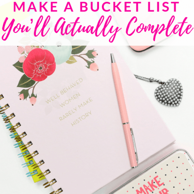 Make a Bucket List You'll Actually Complete