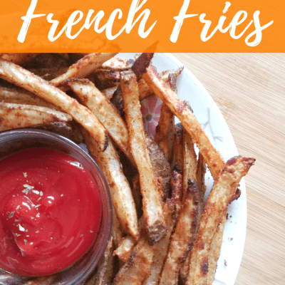 Easy Homemade Baked French Fries Recipe