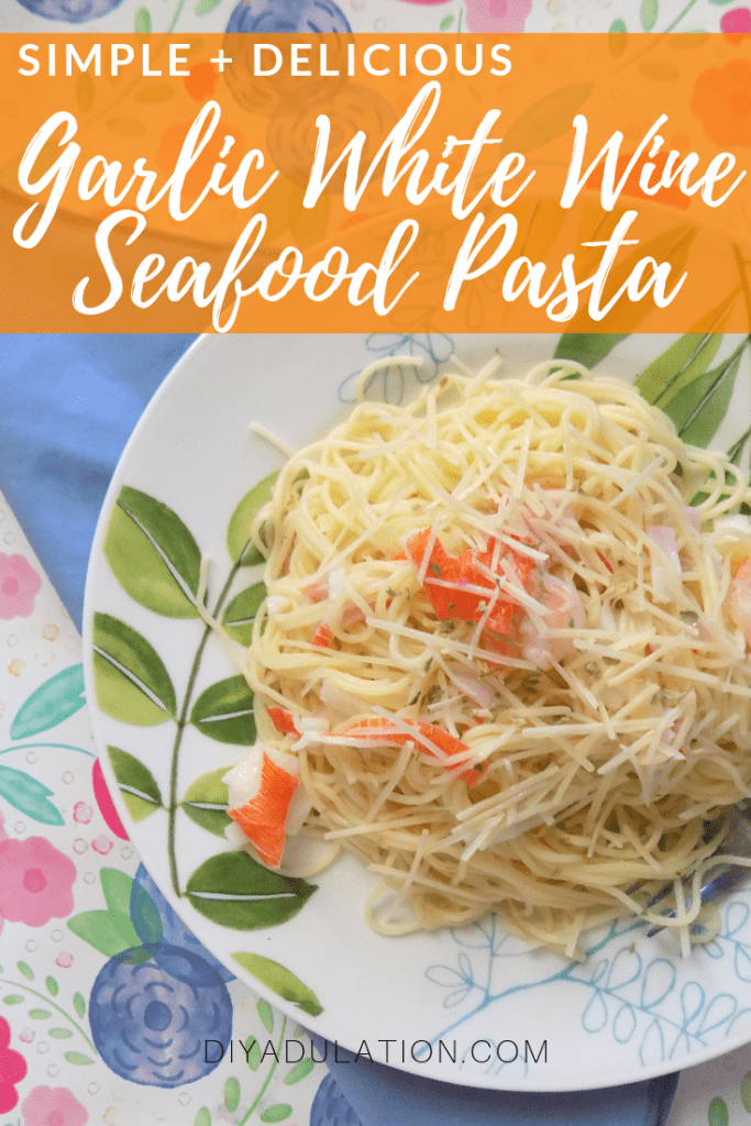 Simple and Delicious Garlic White Wine Seafood Pasta Recipe