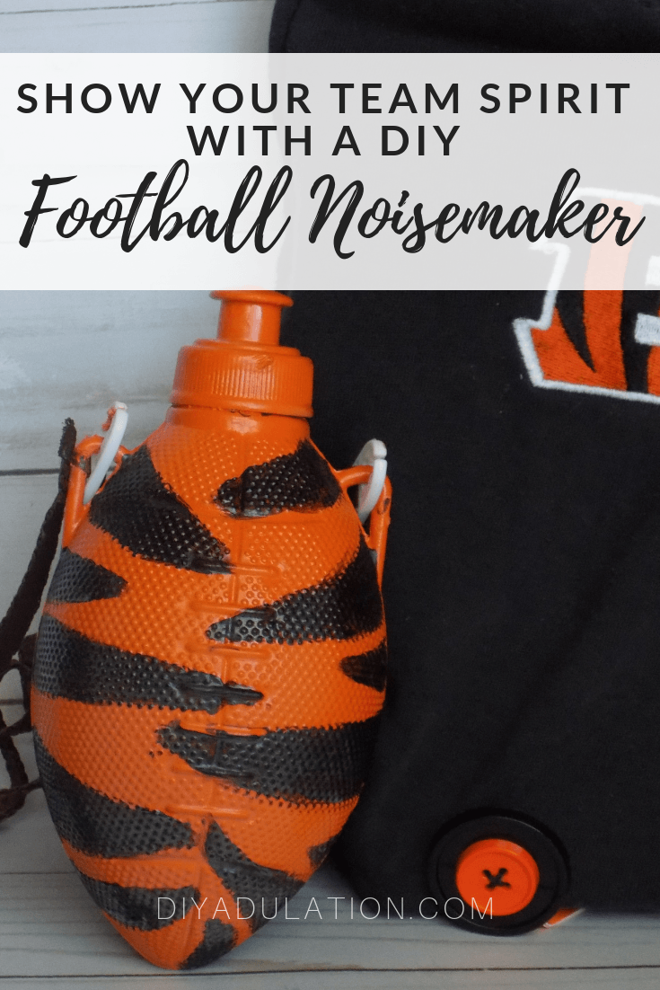 Collage of Football Noisemakers with text overlay: Show Your Team Spirit with a DIY Football Noisemaker