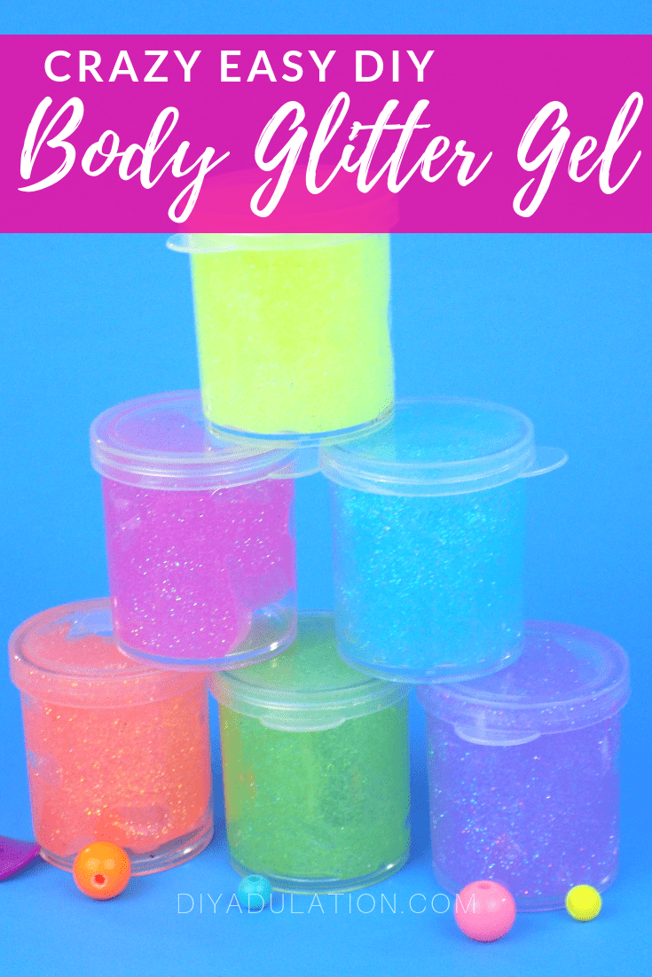 Stack of body glitter with text overlay - Crazy Easy DIY Body Glitter Gel