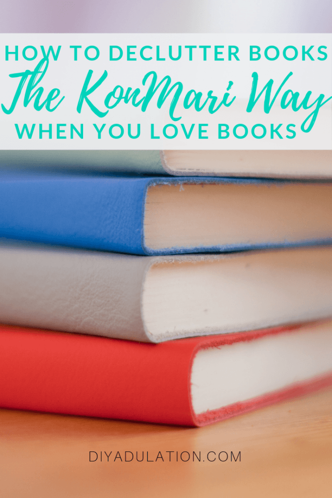 How to Declutter Books the KonMari Way