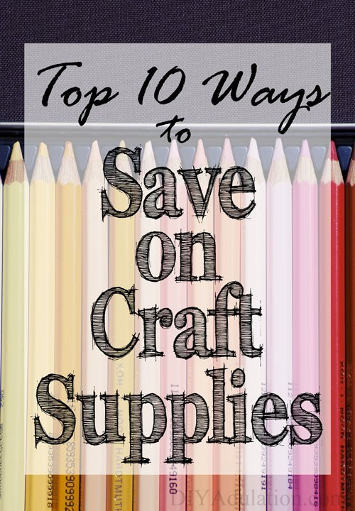 Top 10 Ways to Save on Craft Supplies