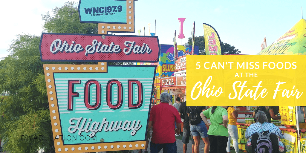 State Fair Food Highway Sign with text Overlay - 5 Can't Miss Foods at the Ohio State Fair