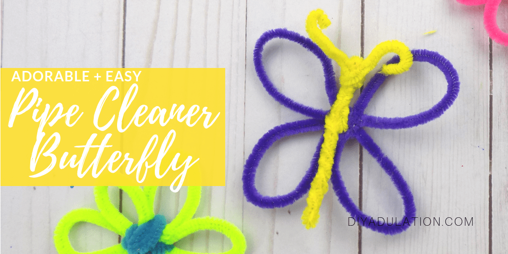 Close up of Pipe Cleaner Butterfly with text overlay - Adorable and Easy Pipe Cleaner Butterfly