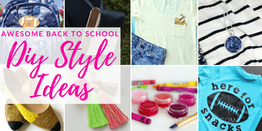 Collage of back to school fashion projects with text overlay: Awesome Back to School DIY Style Ideas