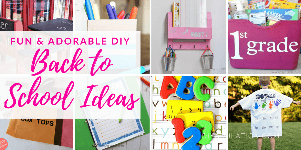 Collage of back to school projects with text overlay: Fun & Adorable DIY Back to School Ideas