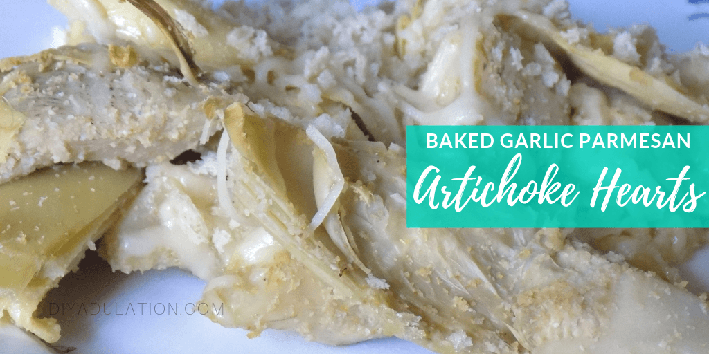 Close up of plate of cheesy artichoke hearts with text overlay - Baked Garlic Parmesan Artichoke Hearts