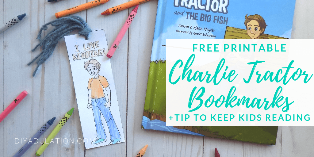 Charlie Tractor Bookmark Next to Charlie Tractor and the Big Fish Book with text overlay: Free Printable Charlie Tractor Bookmarks + Tips to Keep Kids Reading