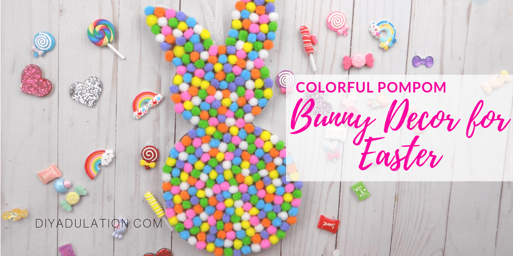 Pompom Easter Bunny on Candy Background with text overlay - Colorful Pompom Bunny Decor