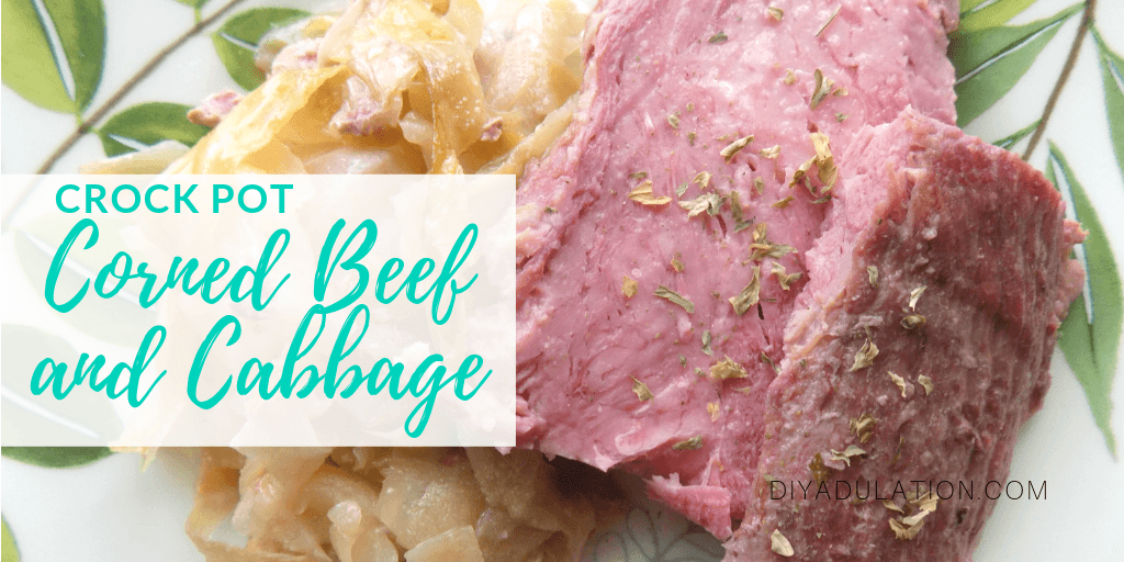 Sliced Corned Beef and Cabbage on a Plate with text overlay - Crock Pot Corned Beef and Cabbage