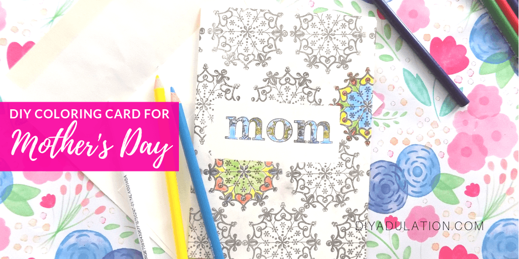 Stamped Mom Card next to Colored Pencils and Envelope with text overlay - DIY Coloring Card for Mothers Day