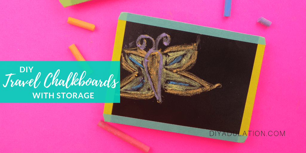 Chalkboard with Drawings next to Chalk with text overlay - DIY Travel Chalkboard with Storage
