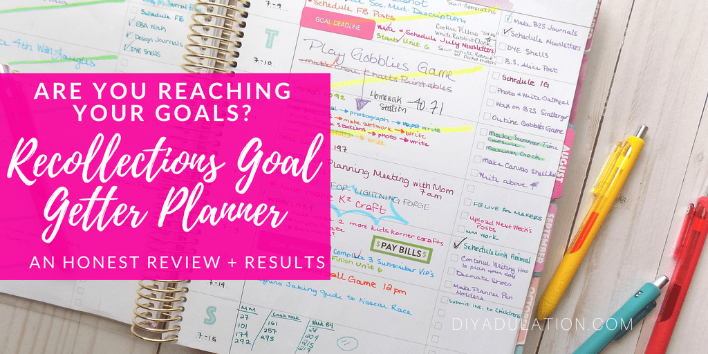 Filled Out Weekly Page of Planner with text overlay: Are You Reaching Your Goals? Recollections Goal Getter Planner An Honest Review + Results