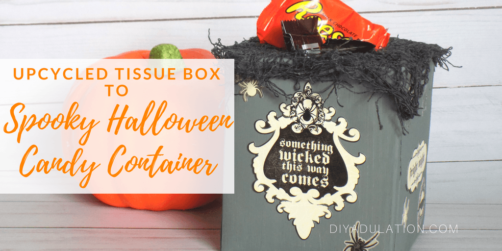 Halloween Candy Container next to Pumpkin with text overlay: Upcycled Tissue Box to Spooky Halloween Candy Container