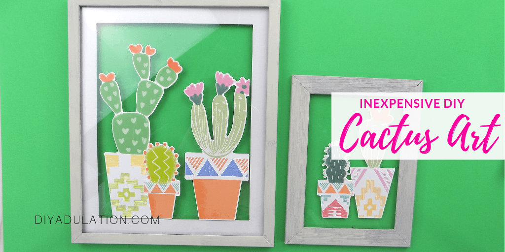 Cactus Art in Frames with text overlay - Inexpensive DIY Cactus Art