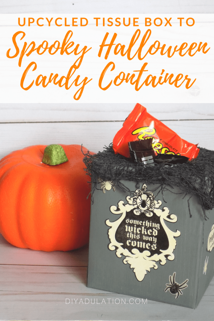 Upcycled Tissue Box to Spooky Halloween Candy Container