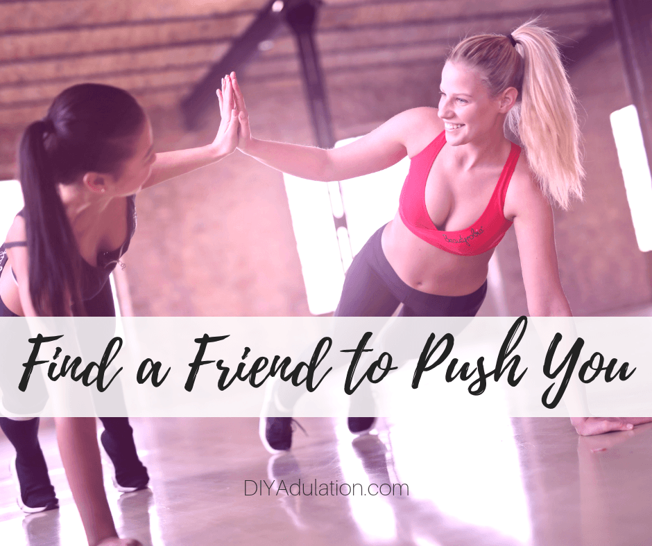 2 Women Working Out Together with text overlay - Find a Friend to Push You