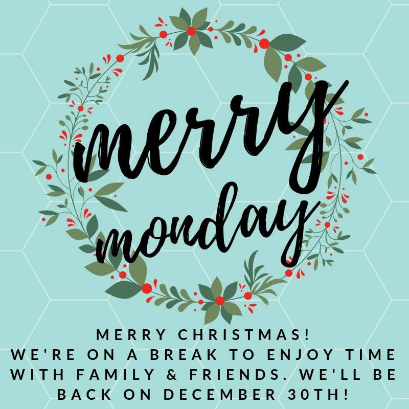 Merry Monday Christmas Break